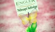 Nőnapi hétvége az Engler Hotel & Étteremben
